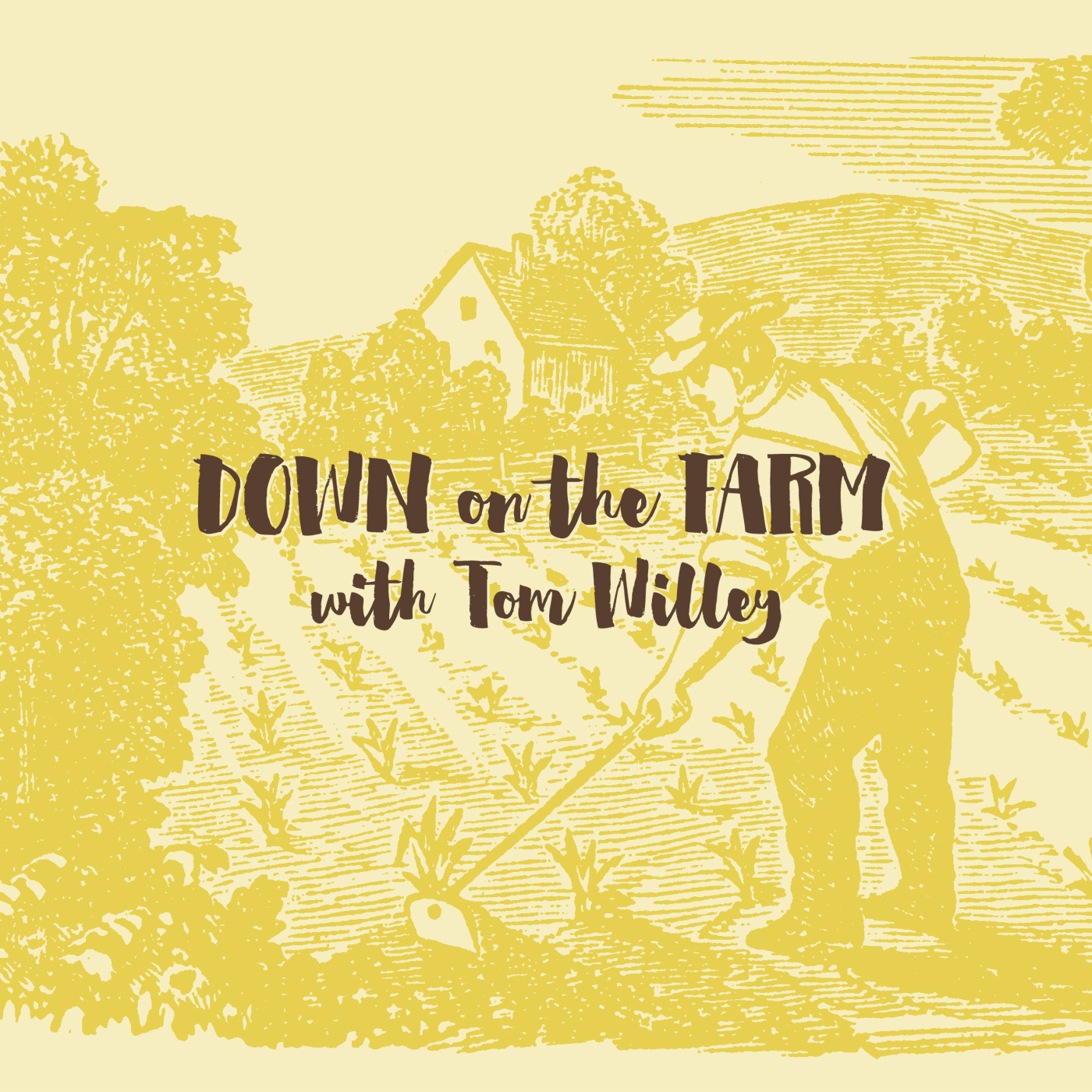 Down on the Farm with Tom Willey